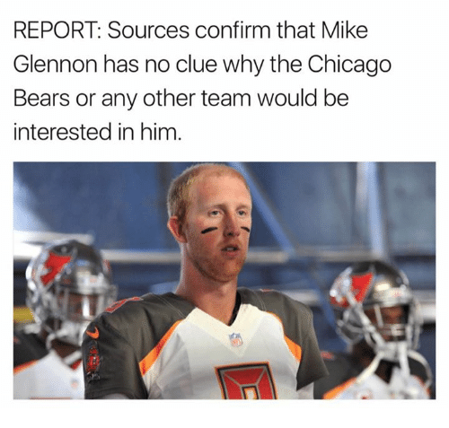 Chicago Bears: REPORT: Sources confirm that Mike  Glennon has no clue why the Chicago  Bears or any other team would be  interested in him