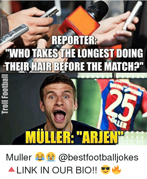 "Mullered: REPORTER  WHO TAKESTHE LONGEST DOING  THEIR HAIR BEFORE THE MATCH  MULLER: ""ARENT Muller 😂😭 @bestfootballjokes 🔺LINK IN OUR BIO!! 😎🔥"