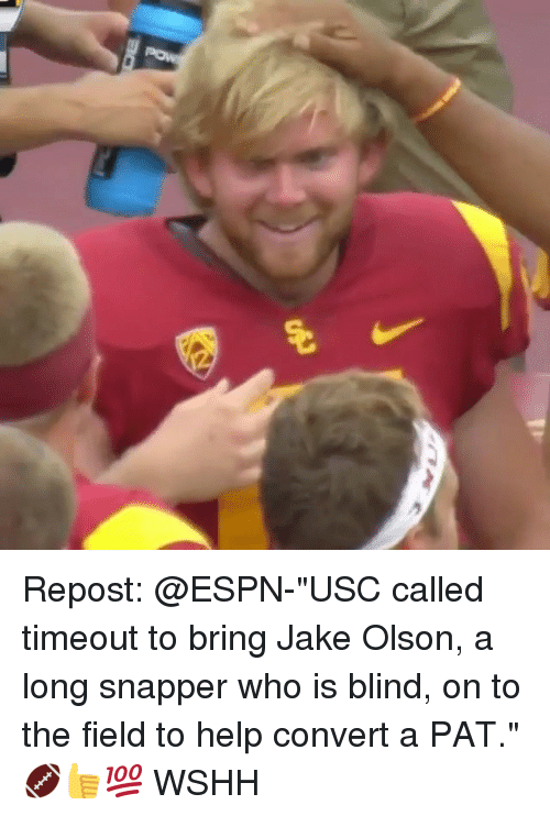 "Convertable: Repost: @ESPN-""USC called timeout to bring Jake Olson, a long snapper who is blind, on to the field to help convert a PAT."" 🏈👍💯 WSHH"