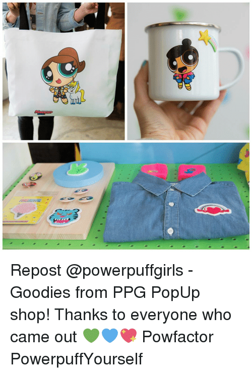 popup: Repost @powerpuffgirls - Goodies from PPG PopUp shop! Thanks to everyone who came out 💚💙💖 Powfactor PowerpuffYourself