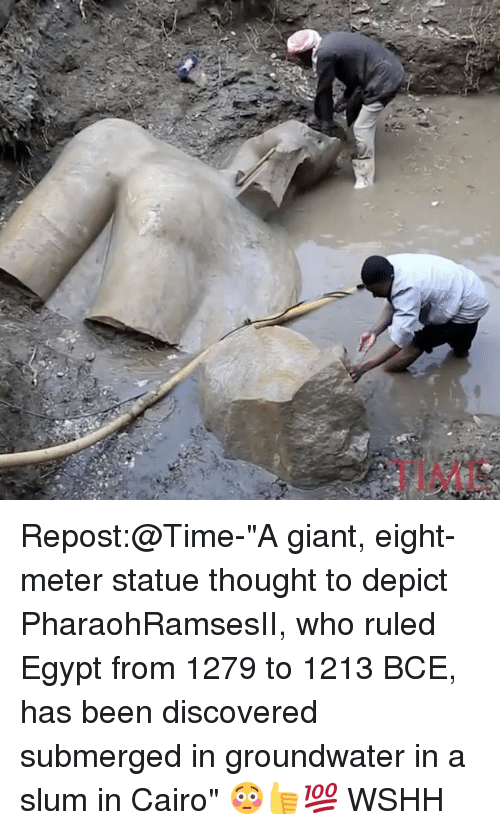 """depict: Repost:@Time-""""A giant, eight-meter statue thought to depict PharaohRamsesII, who ruled Egypt from 1279 to 1213 BCE, has been discovered submerged in groundwater in a slum in Cairo"""" 😳👍💯 WSHH"""