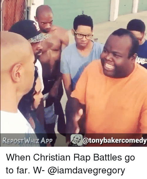 Rap Battles: REPOSTWHIZ APP  atonybakercomedy When Christian Rap Battles go to far. W- @iamdavegregory