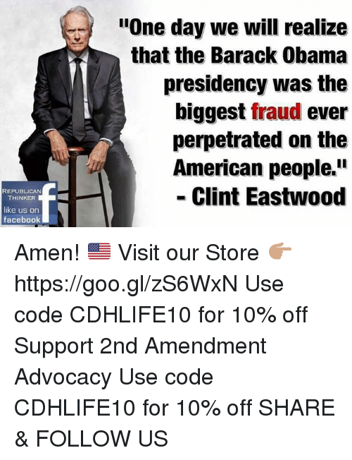 "Clint Eastwood: REPUBLICAN  THINKER  like us on  facebook  ""One day we will realize  that the Barack Obama  presidency was the  biggest fraud ever  perpetrated on the  American people.  Clint Eastwood Amen! 🇺🇸  Visit our Store 👉🏽 https://goo.gl/zS6WxN Use code CDHLIFE10 for 10% off Support 2nd Amendment Advocacy Use code CDHLIFE10 for 10% off SHARE & FOLLOW US"