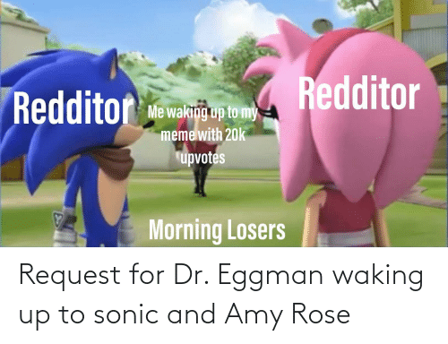 waking up: Request for Dr. Eggman waking up to sonic and Amy Rose