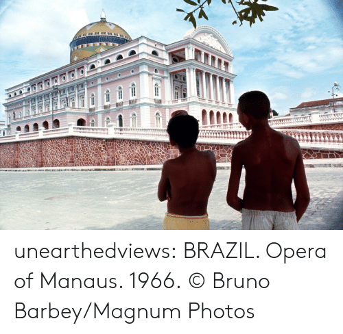 Opera: reser  CH=I unearthedviews: BRAZIL. Opera of Manaus. 1966.   © Bruno Barbey/Magnum Photos