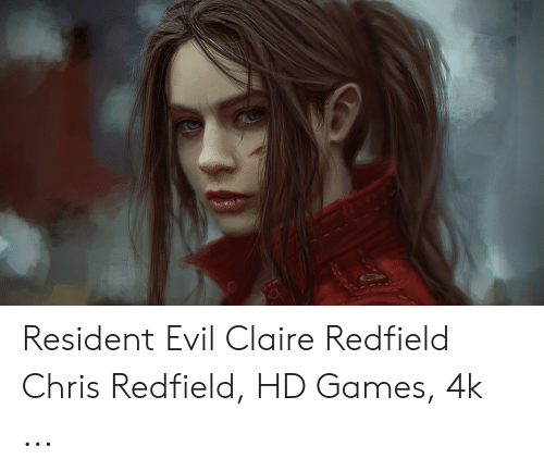 Resident Evil Claire Redfield Chris Redfield Hd Games 4k