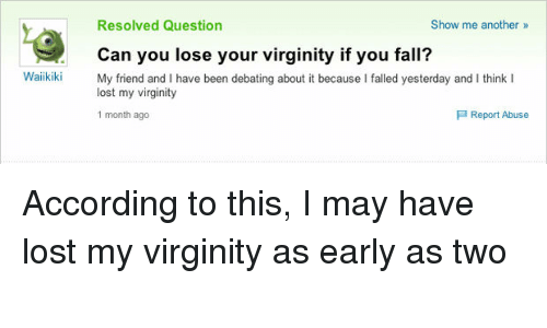 Refuse. when will you lose your virginity firmly