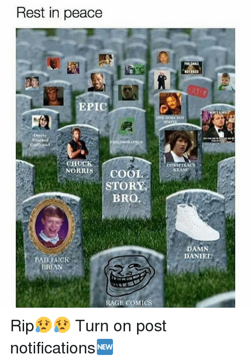 keane: Rest in peace  NOTFAS  EPIC  SIMP  Overly  ILOSORAPTOR  CHUCK  NORRISCOO  CoNkpIRACY  KEAN  STORY  BRO  DAMN  DANIEL  BAD LUCK  BRIAN  RAGE COMICS Rip😥😥 Turn on post notifications🆕