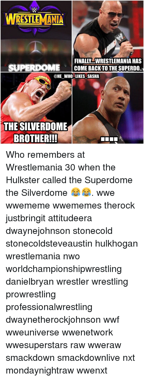 nwo: RESTLE MANIA  FINALL....WRESTLEMANIA HAS  SUPERDOME COME BACK TO THE SUPERDO  @HE WHO LIKES SASHA  THE SILVERDOME  BROTHER!!! Who remembers at Wrestlemania 30 when the Hulkster called the Superdome the Silverdome 😂😂. wwe wwememe wwememes therock justbringit attitudeera dwaynejohnson stonecold stonecoldsteveaustin hulkhogan wrestlemania nwo worldchampionshipwrestling danielbryan wrestler wrestling prowrestling professionalwrestling dwaynetherockjohnson wwf wweuniverse wwenetwork wwesuperstars raw wweraw smackdown smackdownlive nxt mondaynightraw wwenxt