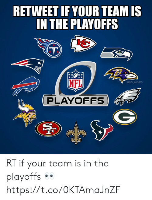 If Your: RETWEET IF YOUR TEAM IS  IN THE PLAYOFFS  TB  NFL  @NFL_MEMES  PLAYOFFS RT if your team is in the playoffs 👀 https://t.co/0KTAmaJnZF