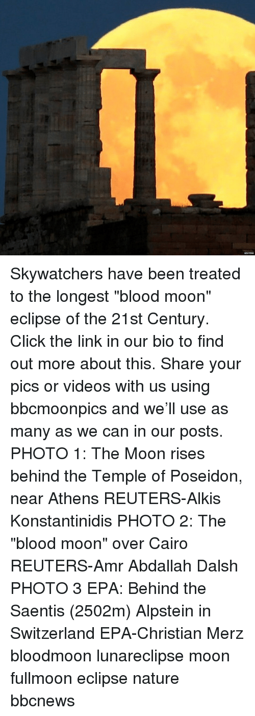 """Blood Moon, Click, and Memes: REUTERS Skywatchers have been treated to the longest """"blood moon"""" eclipse of the 21st Century. Click the link in our bio to find out more about this. Share your pics or videos with us using bbcmoonpics and we'll use as many as we can in our posts. PHOTO 1: The Moon rises behind the Temple of Poseidon, near Athens REUTERS-Alkis Konstantinidis PHOTO 2: The """"blood moon"""" over Cairo REUTERS-Amr Abdallah Dalsh PHOTO 3 EPA: Behind the Saentis (2502m) Alpstein in Switzerland EPA-Christian Merz bloodmoon lunareclipse moon fullmoon eclipse nature bbcnews"""