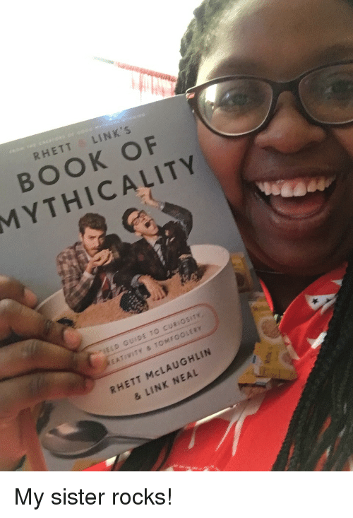 Book, Link, and Links: RHETT LINK'S  BOOK OF  MYTHICALITY  ELD GUIDE TO CURIOSITY  E ATIVITY & TOMFOOLERY  RHETT McLAUGHLIN  & LINK NEAL <p>My sister rocks!</p>