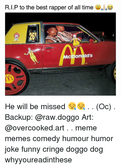 Art Meme: RI.P to the best rapper of all time  Govercooked doggo  MCDonias He will be missed 😪😪 . . (Oc) . Backup: @raw.doggo Art: @overcooked.art . . meme memes comedy humour humor joke funny cringe doggo dog whyyoureadinthese