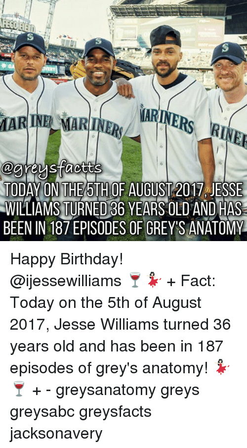 Birthday, Memes, and Grey's Anatomy: RI  TODAYONTHE6THOF AUGUST 2017-JESSE  WILLIAMS TURNED36 YEARS OLD AND HAS  BEEN IN 187 EPISODES OF GREYS ANATOMY Happy Birthday! @ijessewilliams 🍷💃🏻 + Fact: Today on the 5th of August 2017, Jesse Williams turned 36 years old and has been in 187 episodes of grey's anatomy! 💃🏻🍷 + - greysanatomy greys greysabc greysfacts jacksonavery