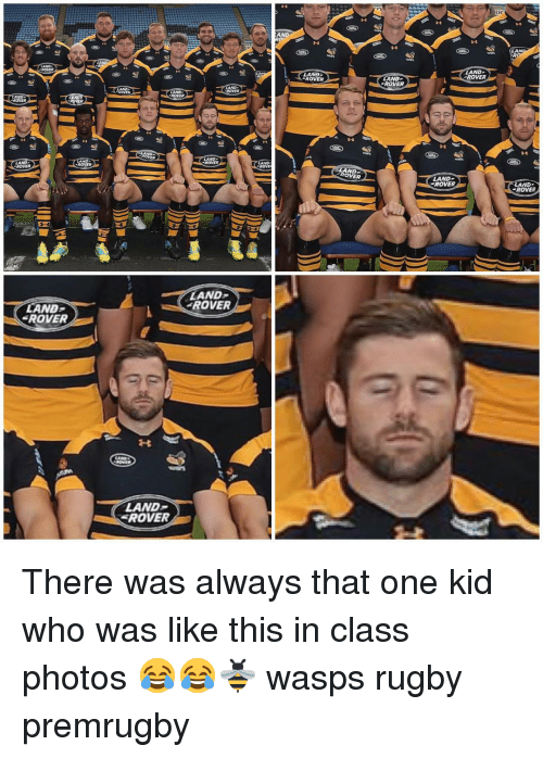 Rugby, Land Rover, and Class: RIC  AND  LAN  LAND  ROVER  ROVER  AND  ROVER  ROVER  ROVER  ROVER  ROVE  ROVER  LAND  ROVER  ROVER  AND  ROVER  LAND  ROVER  LAND-  ROVER There was always that one kid who was like this in class photos 😂😂🐝 wasps rugby premrugby