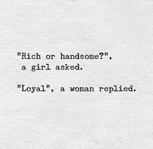 """Girl, Woman, and Rich: """"Rich or  handsome?"""",  girl asked  a.  """"Loyal""""  a woman replied."""