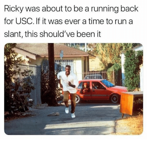 Nfl, Run, and Time: Ricky was about to be a running back  for USC. If it was ever a time to run a  slant, this should've been it
