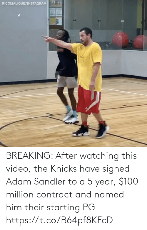Adam Sandler: RICOMALIQUE/INSTAGRAM BREAKING: After watching this video, the Knicks have signed Adam Sandler to a 5 year, $100 million contract and named him their starting PG https://t.co/B64pf8KFcD