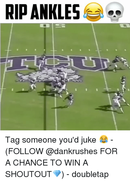 juked: RIDANKLES Tag someone you'd juke 😂 - (FOLLOW @dankrushes FOR A CHANCE TO WIN A SHOUTOUT💎) - doubletap