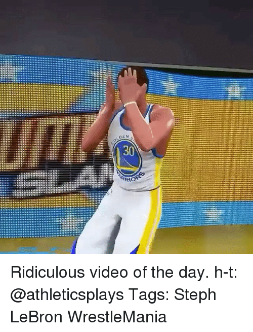 Memes, Wrestlemania, and Lebron: Ridiculous video of the day. h-t: @athleticsplays Tags: Steph LeBron WrestleMania