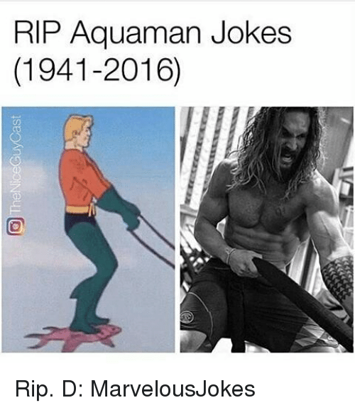 Aquaman Jokes: RIP Aquaman Jokes  (1941-2016) Rip. D: MarvelousJokes
