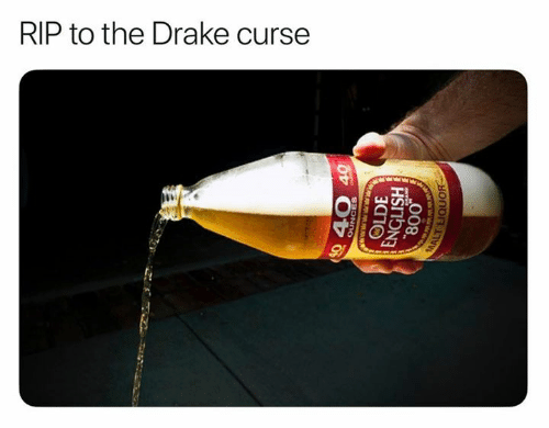 Drake, Nfl, and English: RIP to the Drake curse  $0 40 40  no  SBOND0  OLDE  ENGLISH  08  MALT EIQUOR