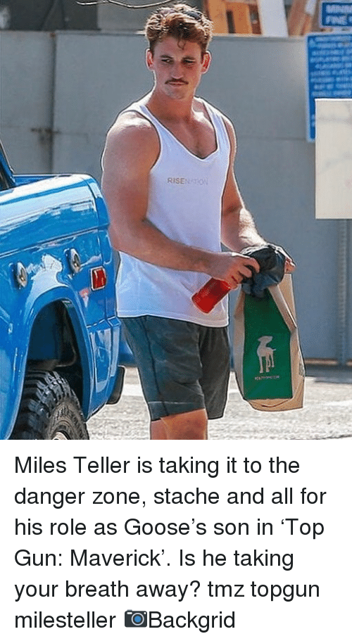 Memes, 🤖, and Tmz: RISEON Miles Teller is taking it to the danger zone, stache and all for his role as Goose's son in 'Top Gun: Maverick'. Is he taking your breath away? tmz topgun milesteller 📷Backgrid