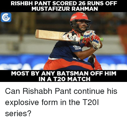 Rishabh Pant: RISHBH PANT SCORED 26 RUNS OFF  MUSTAFIZUR RAHMAN  MOST BY ANY BATSMAN OFF HIM  IN A T20 MATCH Can Rishabh Pant continue his explosive form in the T20I series?
