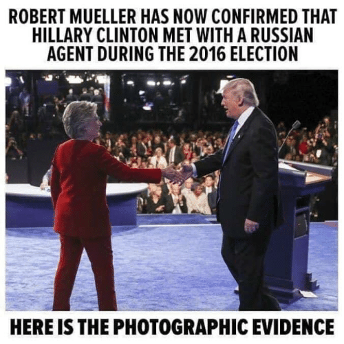 clinton: ROBERT MUELLER HAS NOW CONFIRMED THAT  HILLARY CLINTON MET WITH A RUSSIAN  AGENT DURING THE 2016 ELECTION  HERE IS THE PHOTOGRAPHIC EVIDENCE