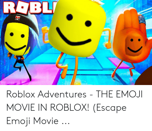 Escape The Movie Luepigploy N Escape The Emoji Movie Roblox - 25 Best Memes About Emoji Movie B Emoji Emoji Movie B