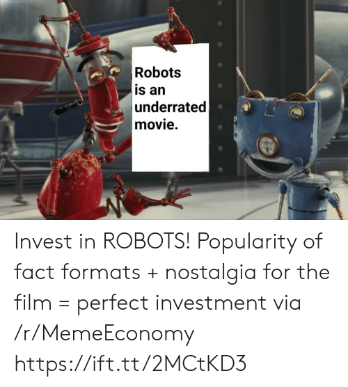 Nostalgia, Movie, and Film: Robots  is an  underrated  movie. Invest in ROBOTS! Popularity of fact formats + nostalgia for the film = perfect investment via /r/MemeEconomy https://ift.tt/2MCtKD3