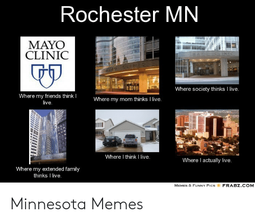 Rochester MN MAYO CLINIC CH ENIC MAY S Where Society Thinks