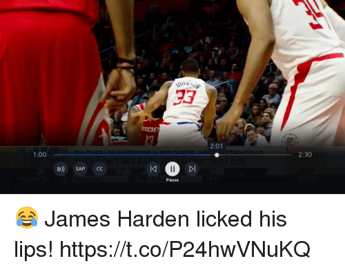 James Harden, Memes, and 🤖: ROCKE  2:01  1:00  2:30  D SAP CC  IK  Dl  Pause 😂 James Harden licked his lips! https://t.co/P24hwVNuKQ