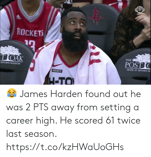 Houston: ROCKETS  TOAK  THE  POST  UPTOWN HOUSTON  HOTEL AT UPTOWN H  ROCKETS  H-TO 😂 James Harden found out he was 2 PTS away from setting a career high.   He scored 61 twice last season.    https://t.co/kzHWaUoGHs