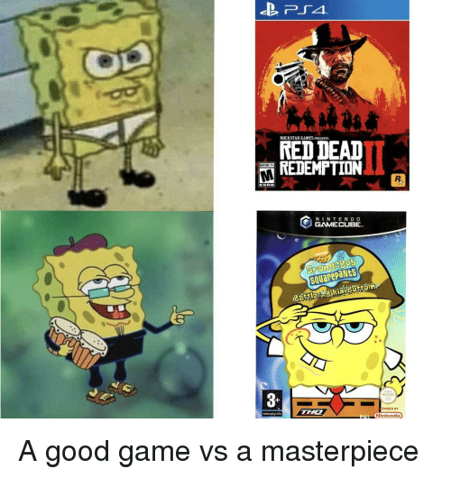 Squarepants: ROCKSTAR GAMES PRESENTS  RED DEAD  REDEMPTION  N INTEND O  GAMECUBE  squarepaNts  3  ENSED BY  www.pegiintc  Ninlendo A good game vs a masterpiece