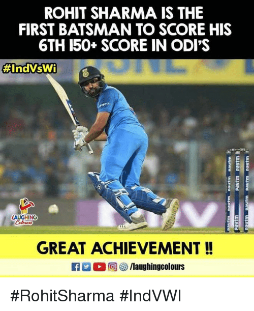 Indianpeoplefacebook, Rohit Sharma, and Score: ROHIT SHARMA IS THE  FIRST BATSMAN TO SCORE HIS  6TH 150+ SCORE IN ODI'S  #IndVsWi  LAUGHING  GREAT ACHIEVEMENT! #RohitSharma #IndVWI