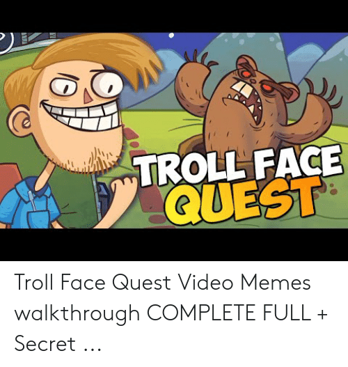 Memes, Troll, and Quest: ROLL FACE  QUEST Troll Face Quest Video Memes walkthrough COMPLETE FULL + Secret ...