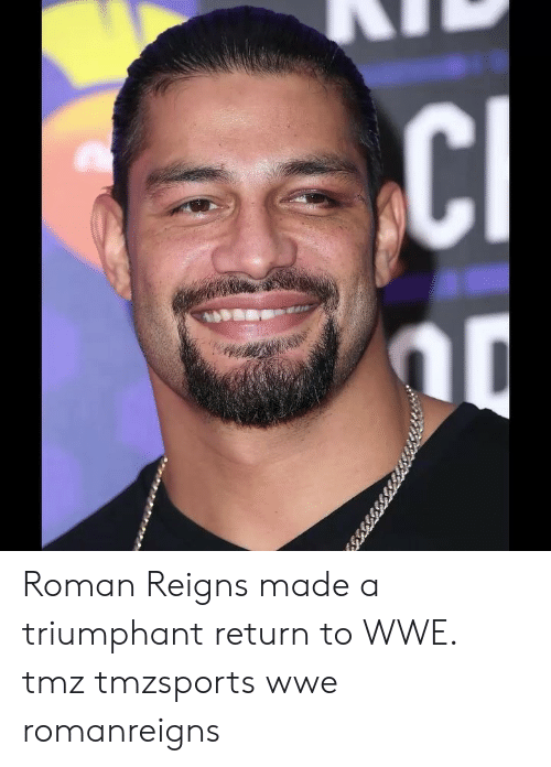 Memes, Roman Reigns, and World Wrestling Entertainment: Roman Reigns made a triumphant return to WWE. tmz tmzsports wwe romanreigns