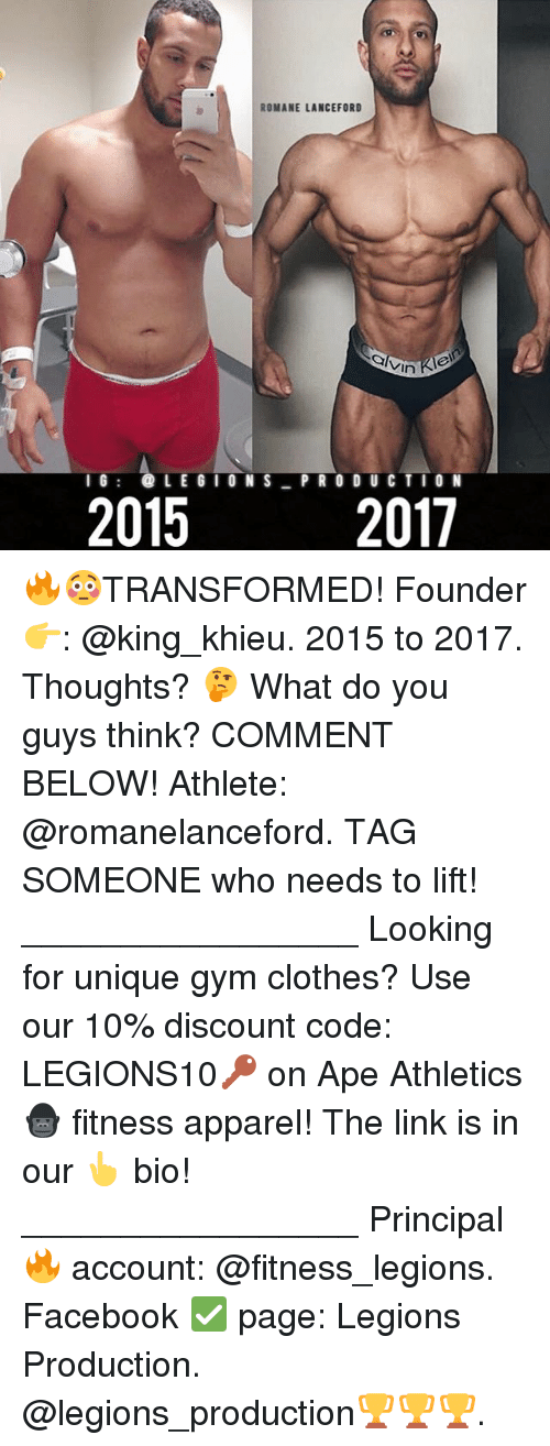 Apees: ROMANE LANCEFORD  vin  2017  IG: LEGIONS PR O DU C TIO N  2015 🔥😳TRANSFORMED! Founder 👉: @king_khieu. 2015 to 2017. Thoughts? 🤔 What do you guys think? COMMENT BELOW! Athlete: @romanelanceford. TAG SOMEONE who needs to lift! _________________ Looking for unique gym clothes? Use our 10% discount code: LEGIONS10🔑 on Ape Athletics 🦍 fitness apparel! The link is in our 👆 bio! _________________ Principal 🔥 account: @fitness_legions. Facebook ✅ page: Legions Production. @legions_production🏆🏆🏆.