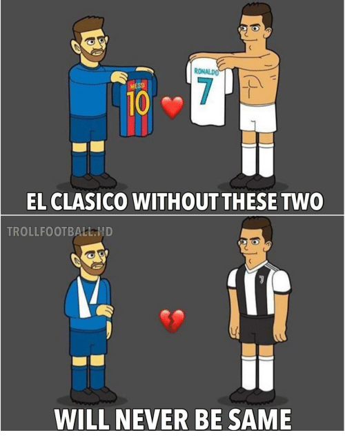 el clasico: RONALDO  MESS  10  EL CLASICO WITHOUT THESE TWO  TROLLFOOTBALLND  WILL NEVER BE SAME