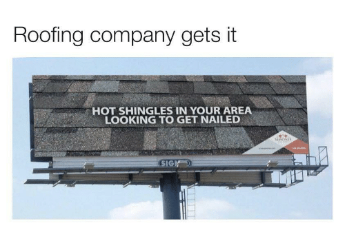 Shingles, Company, and Looking: Roofing company gets it  HOT SHINGLES IN YOUR AREA  LOOKING TO GET NAILED  STMONTS  SIGM
