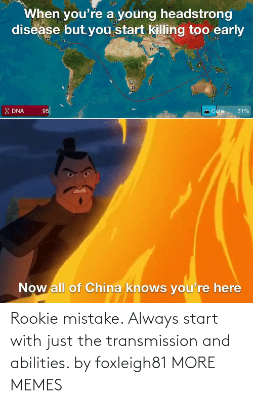 Rookie: Rookie mistake. Always start with just the transmission and abilities. by foxleigh81 MORE MEMES