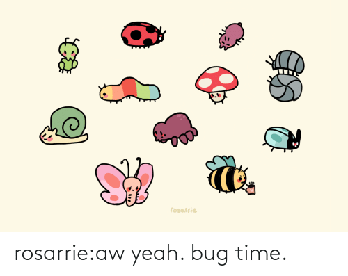 Tumblr, Yeah, and Blog: rosarrie:aw yeah. bug time.