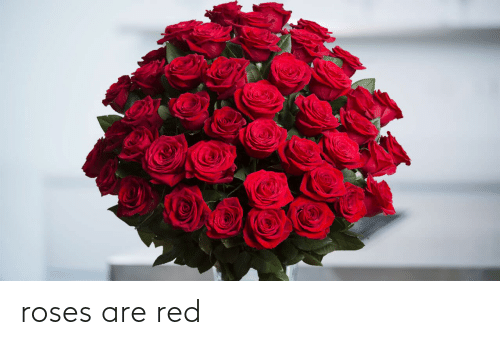 Roses Are: roses are red