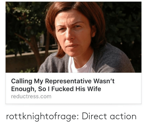 action: rottknightofrage: Direct action