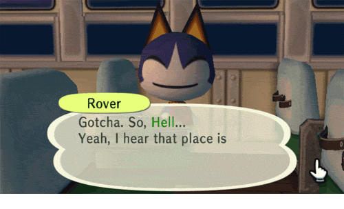 I Hear That: Rover  Gotcha. So, Hell...  Yeah, I hear that place is