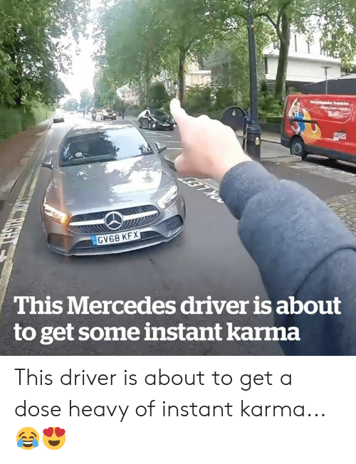 dose: RS  GV68 KFX  This Mercedes driver is about  to get some instant karma  TOK RIGHT This driver is about to get a dose heavy of instant karma... 😂😍