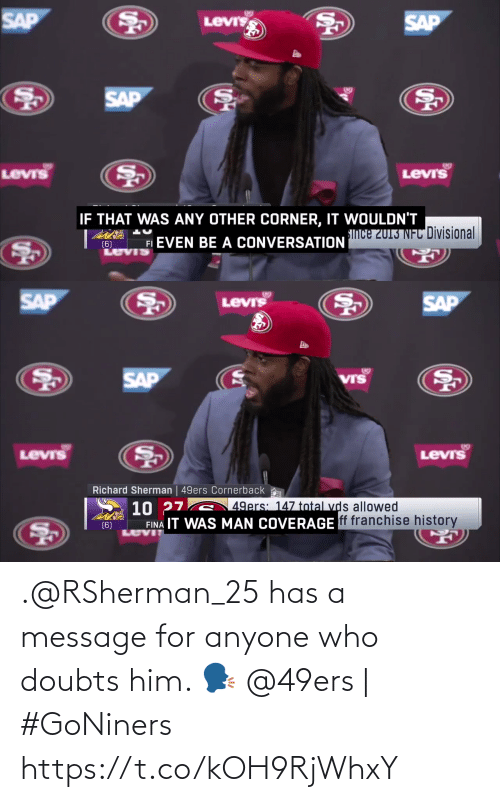 anyone: .@RSherman_25 has a message for anyone who doubts him. 🗣  @49ers | #GoNiners https://t.co/kOH9RjWhxY