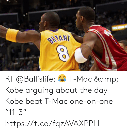 "beat: RT @Ballislife: 😂 T-Mac & Kobe arguing about the day Kobe beat T-Mac one-on-one ""11-3""   https://t.co/fqzAVAXPPH"