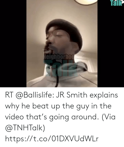 beat: RT @Ballislife: JR Smith explains why he beat up the guy in the video that's going around.   (Via @TNHTalk)  https://t.co/01DXVUdWLr